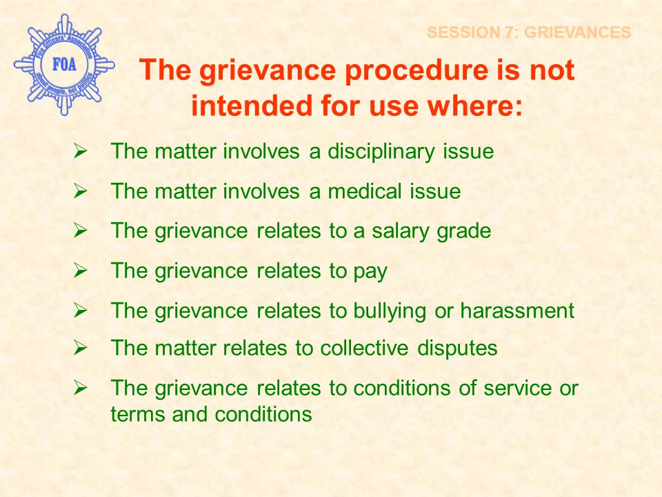 The grievance procedure is not intended for use where: