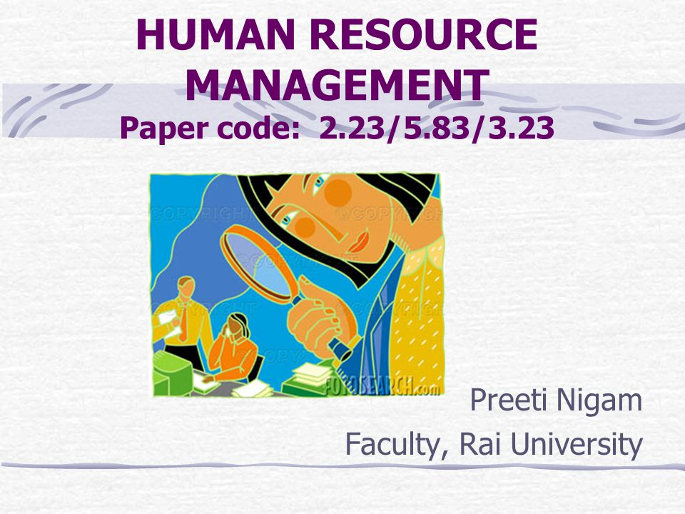 HUMAN RESOURCE MANAGEMENT Paper code: 2.23/5.83/3.23