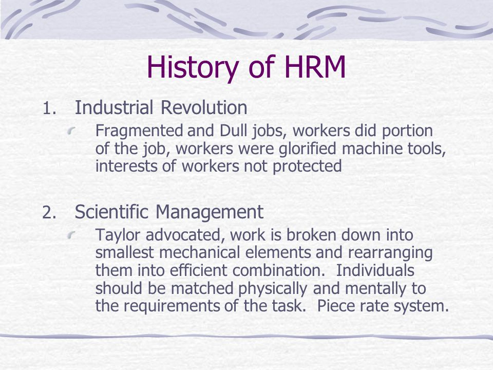 History of HRM Industrial Revolution Scientific Management