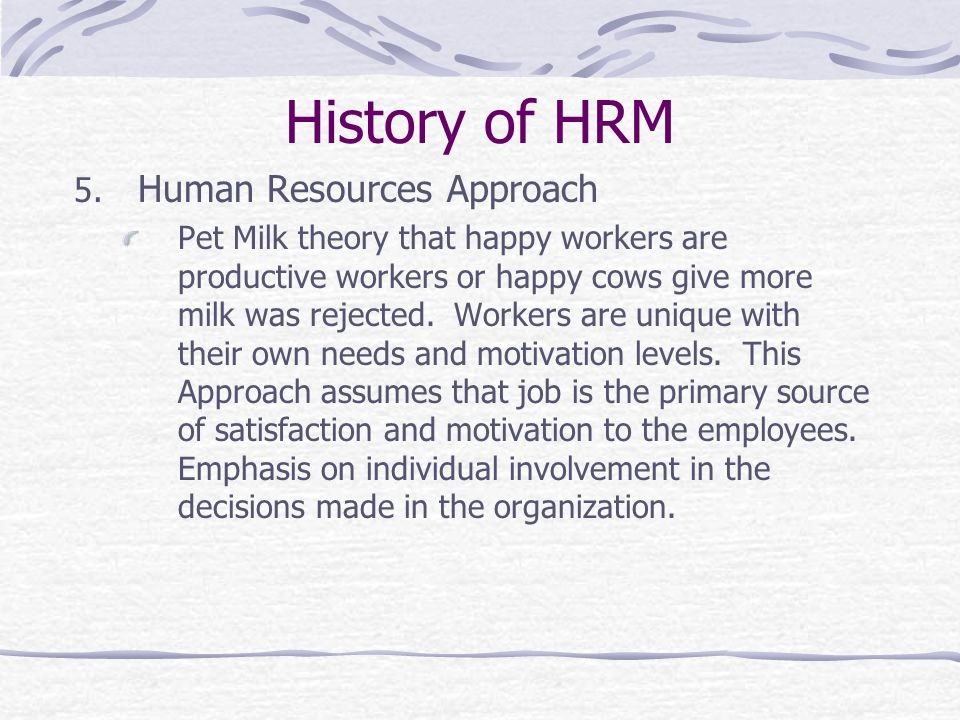 History of HRM Human Resources Approach