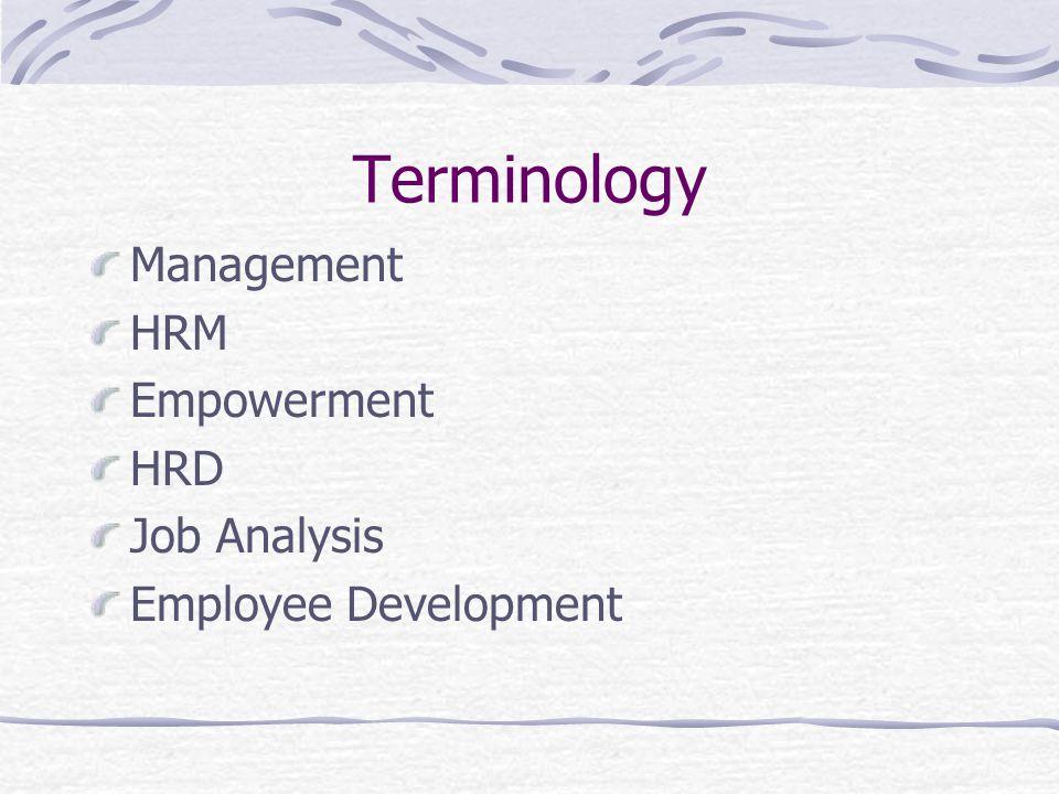 Terminology Management HRM Empowerment HRD Job Analysis