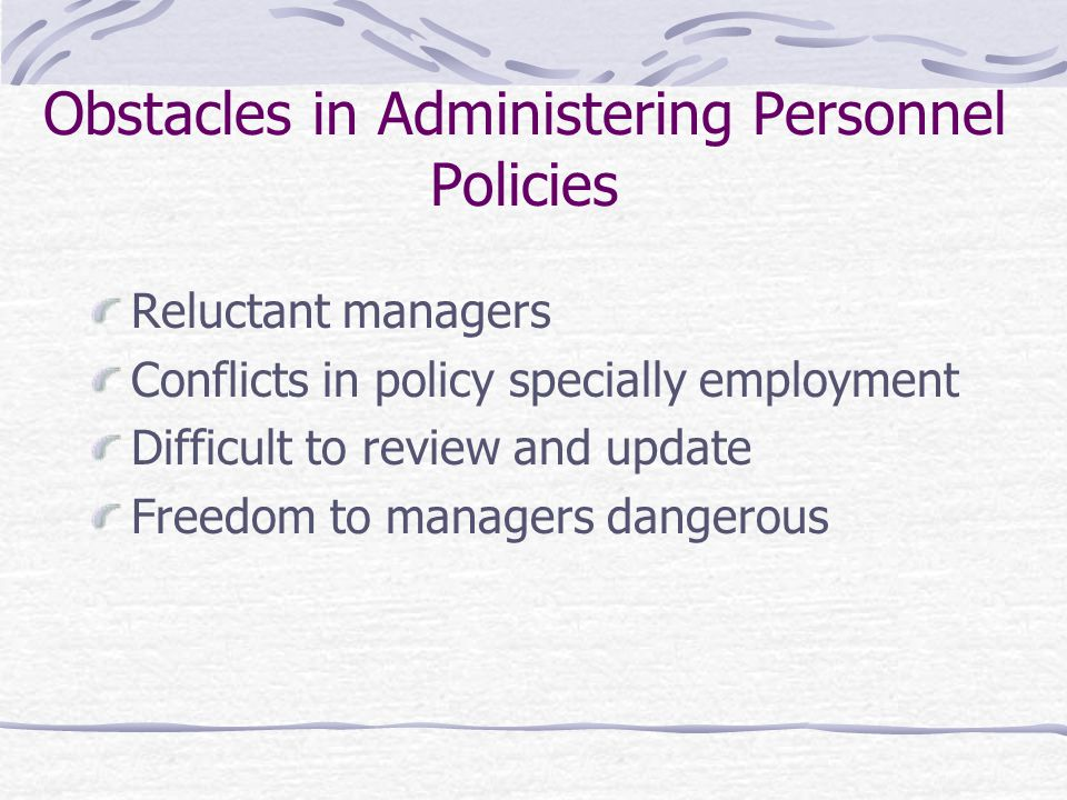 Obstacles in Administering Personnel Policies