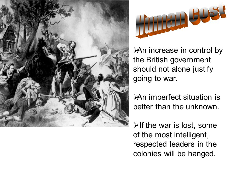 Human Cost An increase in control by the British government should not alone justify going to war.