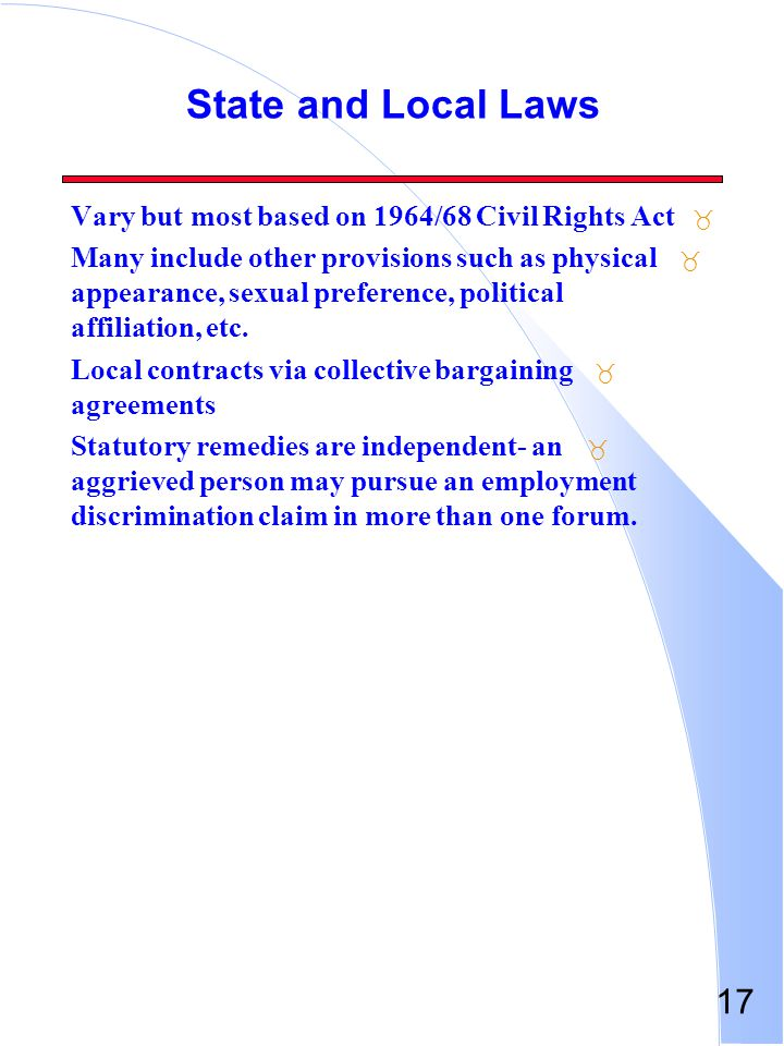 State and Local Laws Vary but most based on 1964/68 Civil Rights Act