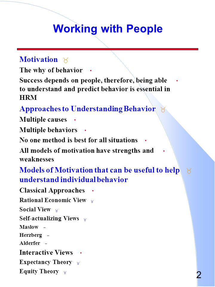 Working with People Motivation Approaches to Understanding Behavior