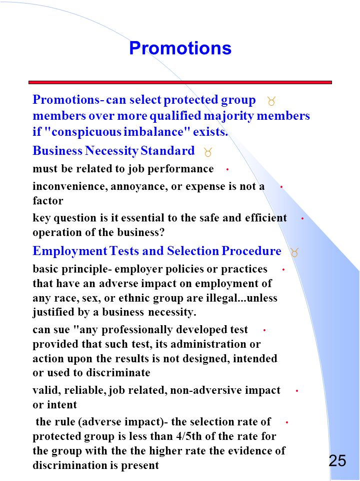 Promotions Promotions- can select protected group members over more qualified majority members if conspicuous imbalance exists.