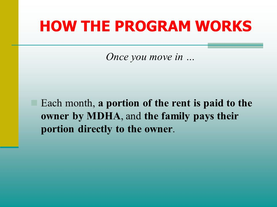 HOW THE PROGRAM WORKS Once you move in …