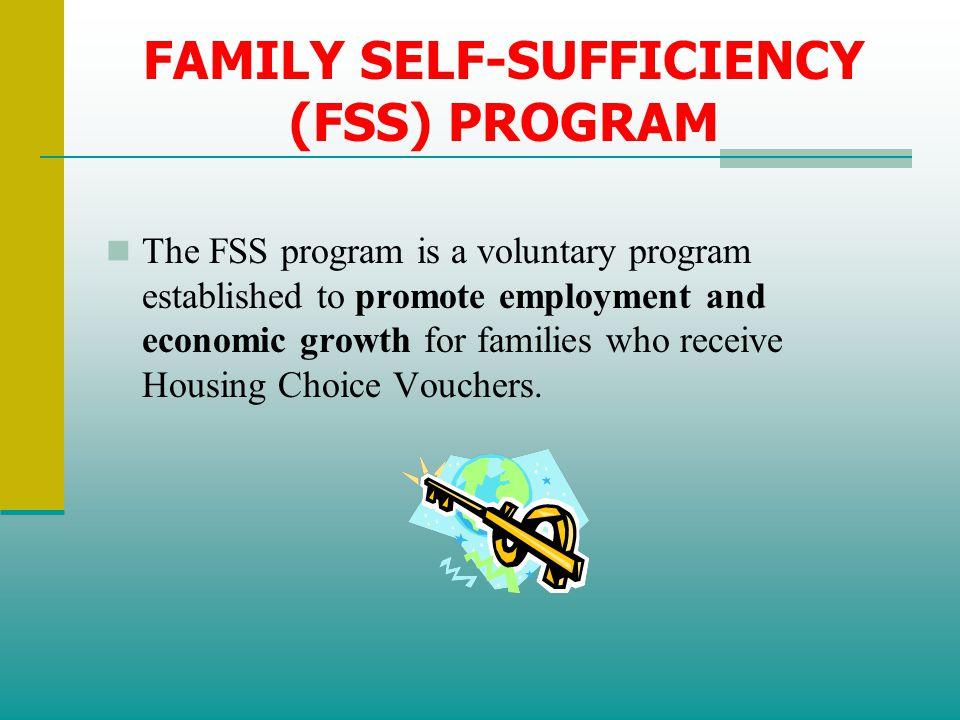 FAMILY SELF-SUFFICIENCY (FSS) PROGRAM
