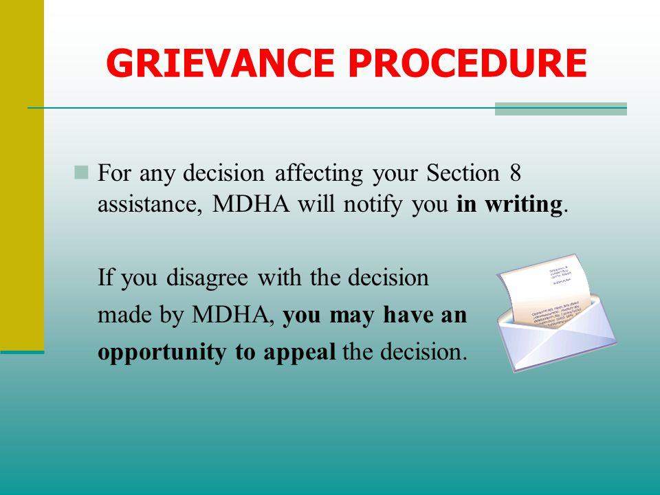 GRIEVANCE PROCEDURE For any decision affecting your Section 8 assistance, MDHA will notify you in writing.