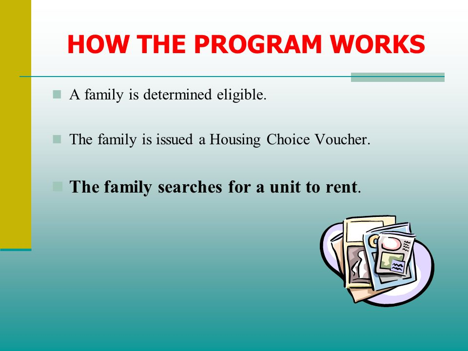 HOW THE PROGRAM WORKS The family searches for a unit to rent.