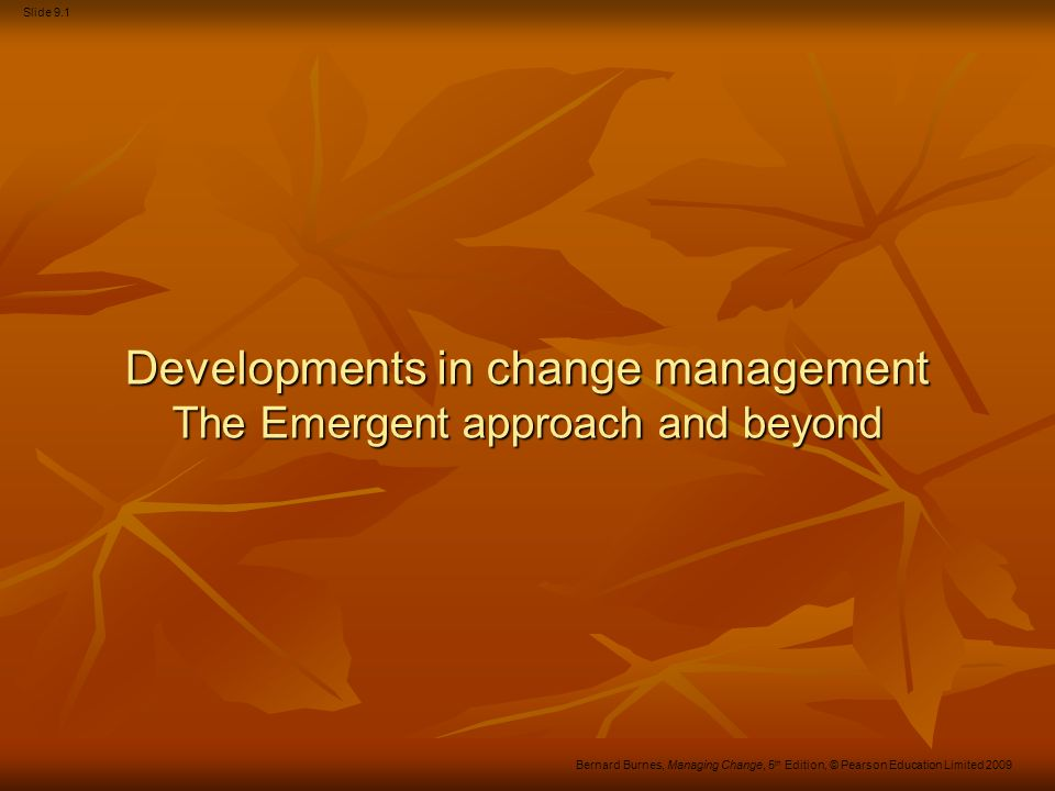 Developments in change management The Emergent approach and beyond