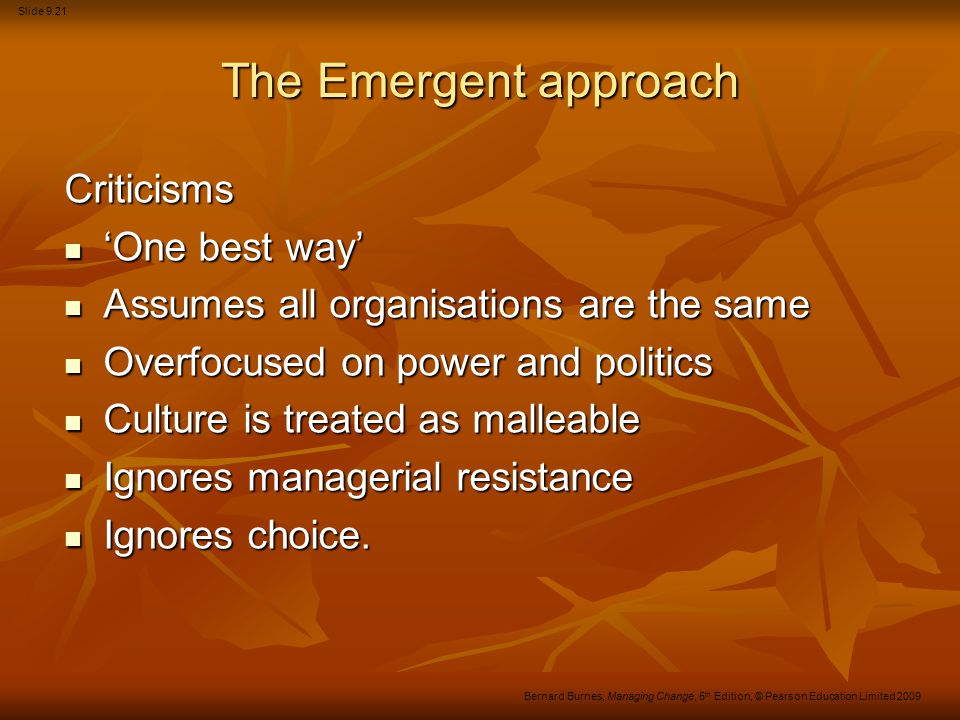 The Emergent approach Criticisms 'One best way'