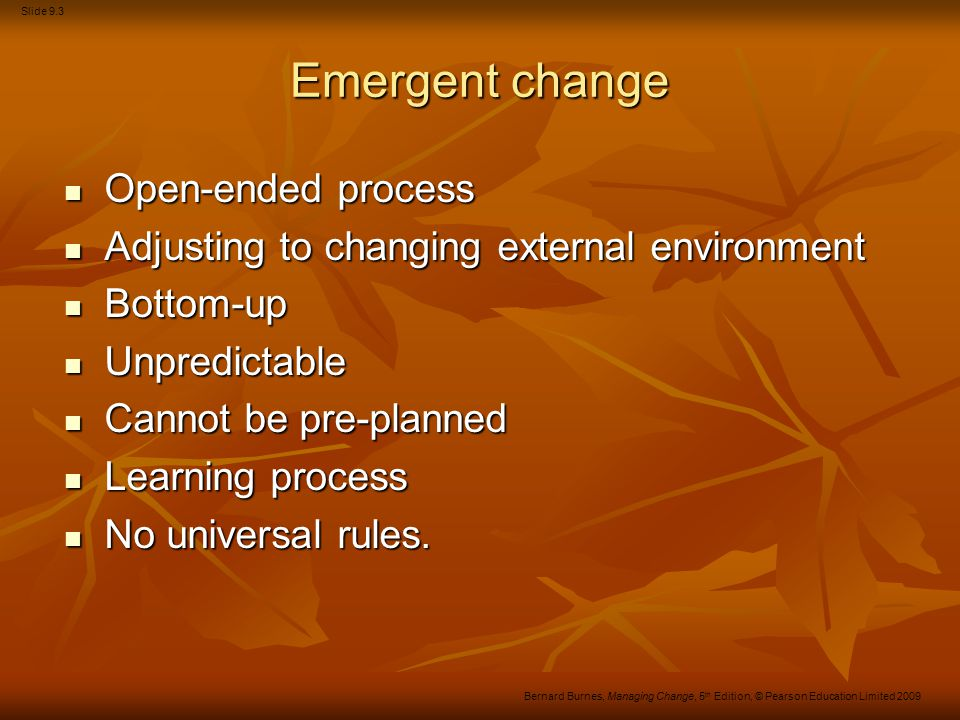 Emergent change Open-ended process