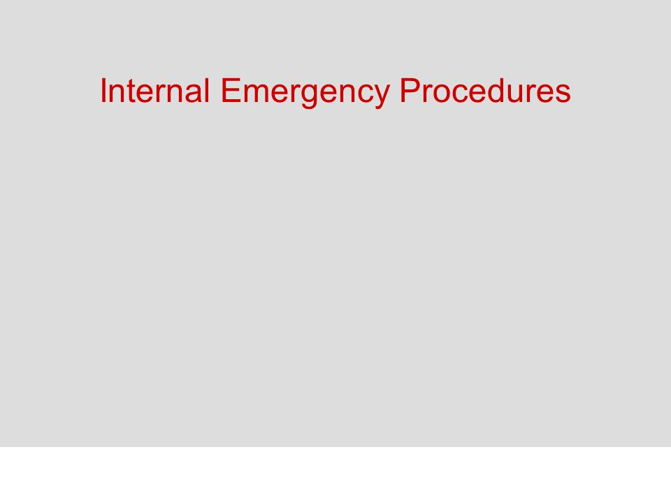 Internal Emergency Procedures
