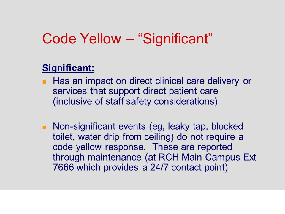 Code Yellow – Significant