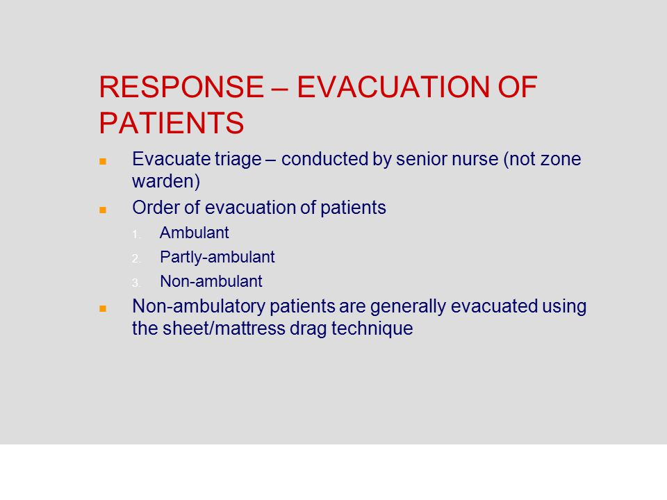 RESPONSE – EVACUATION OF PATIENTS