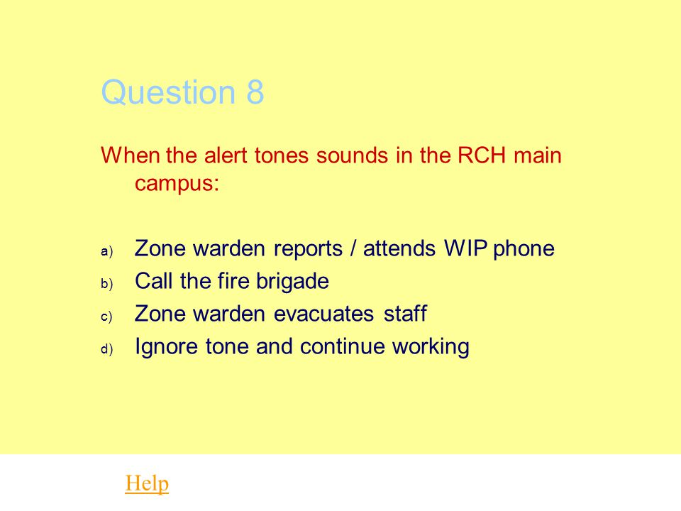 Question 8 When the alert tones sounds in the RCH main campus: