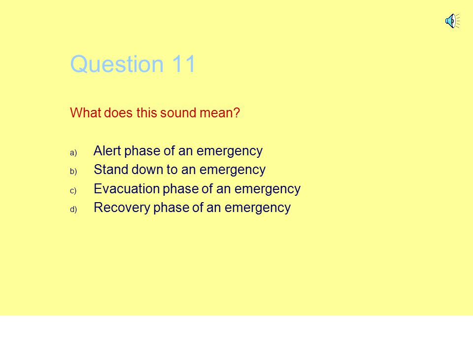 Question 11 What does this sound mean Alert phase of an emergency