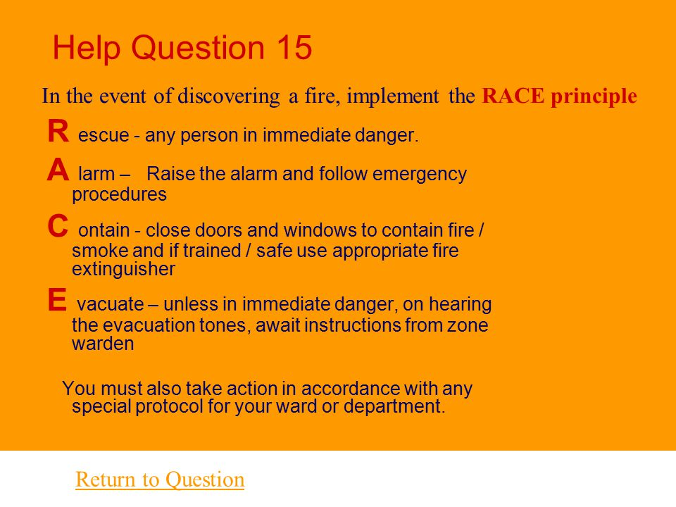 Help Question 15 R escue - any person in immediate danger.