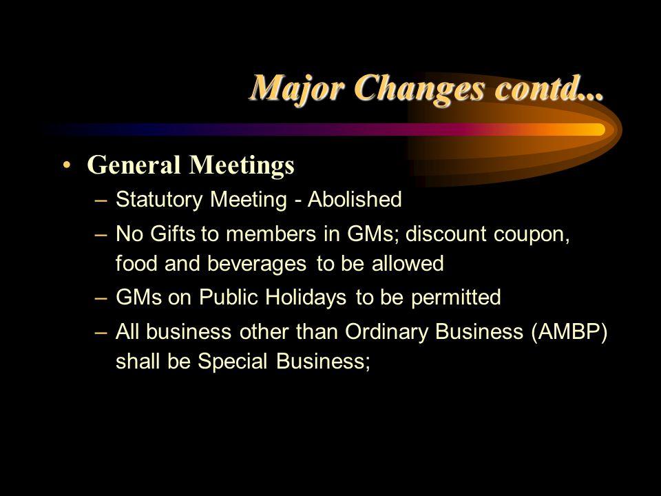 Major Changes contd... General Meetings Statutory Meeting - Abolished