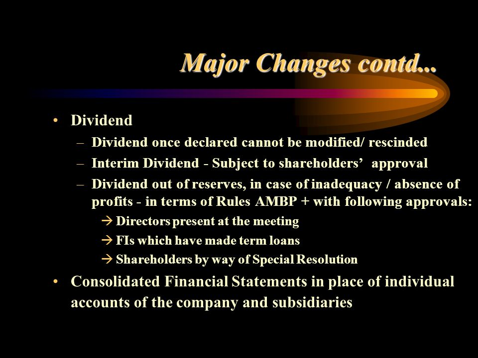 Major Changes contd... Dividend
