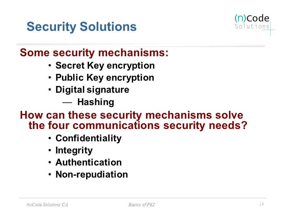 Security Solutions Some security mechanisms: