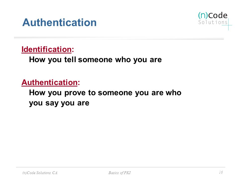 Authentication Identification: How you tell someone who you are