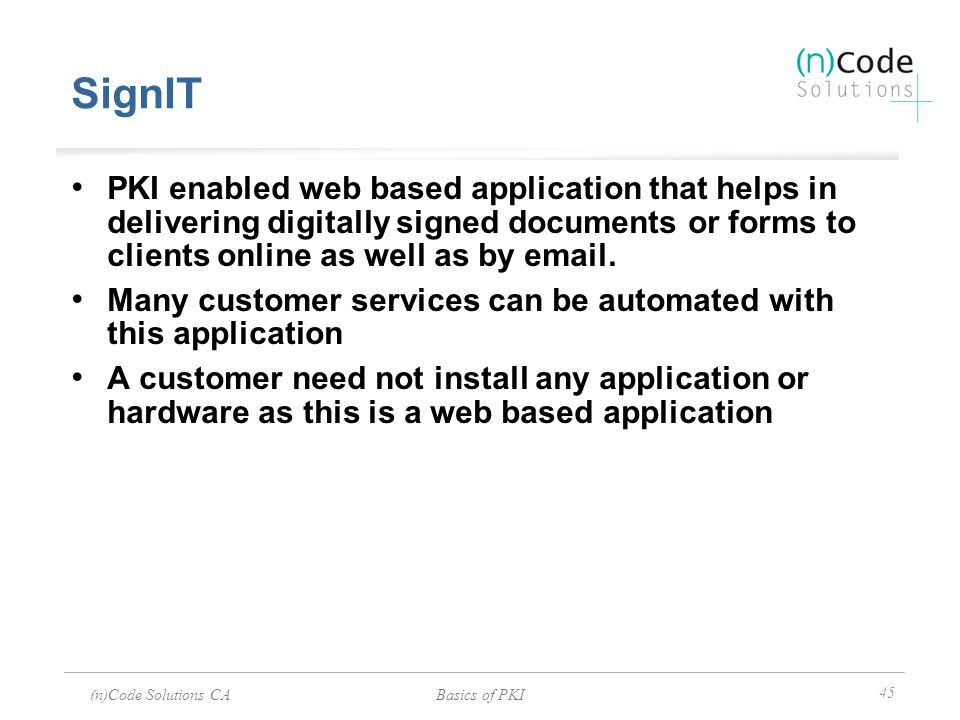 SignIT PKI enabled web based application that helps in delivering digitally signed documents or forms to clients online as well as by email.