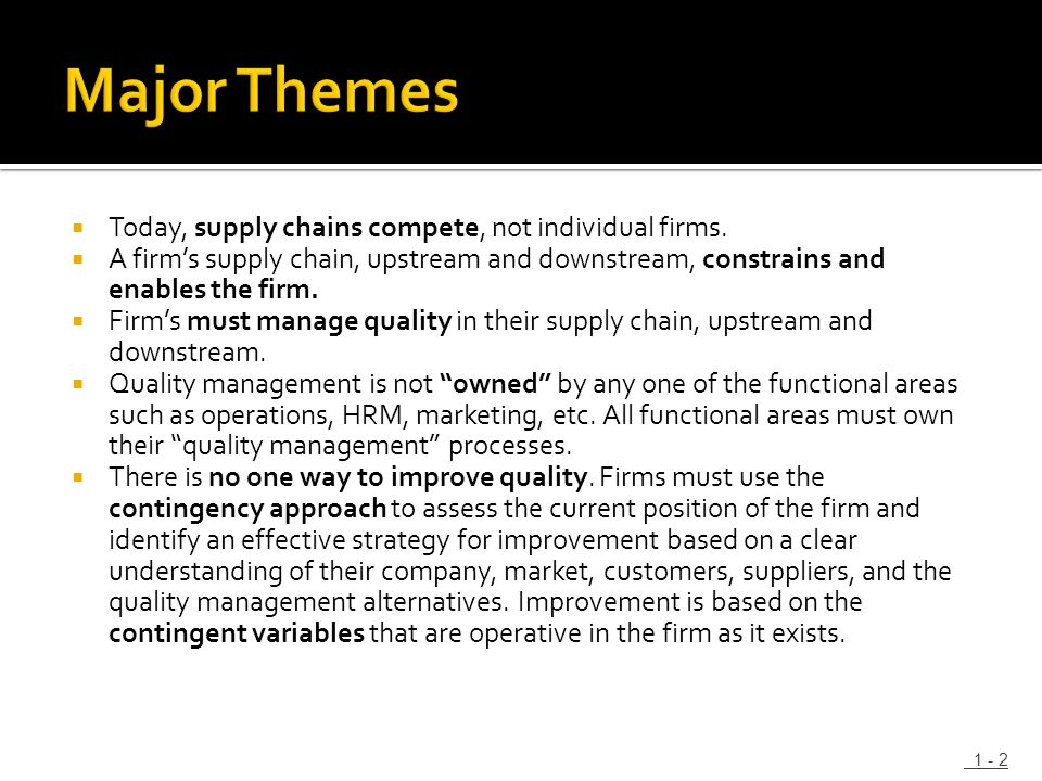 Major Themes Today, supply chains compete, not individual firms.