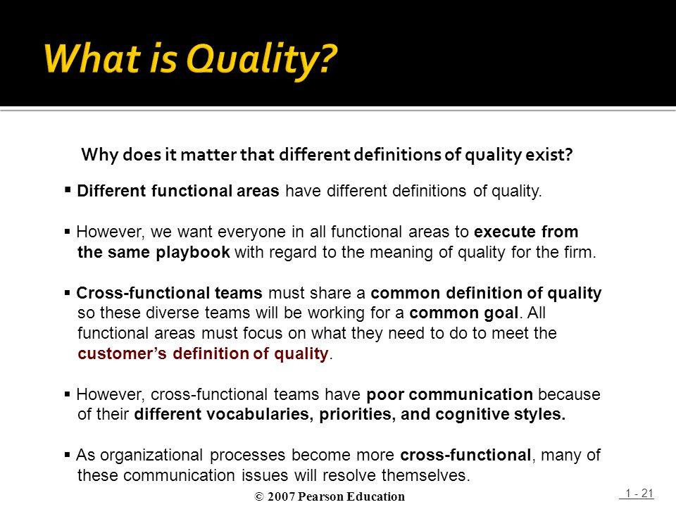 What is Quality Why does it matter that different definitions of quality exist Different functional areas have different definitions of quality.