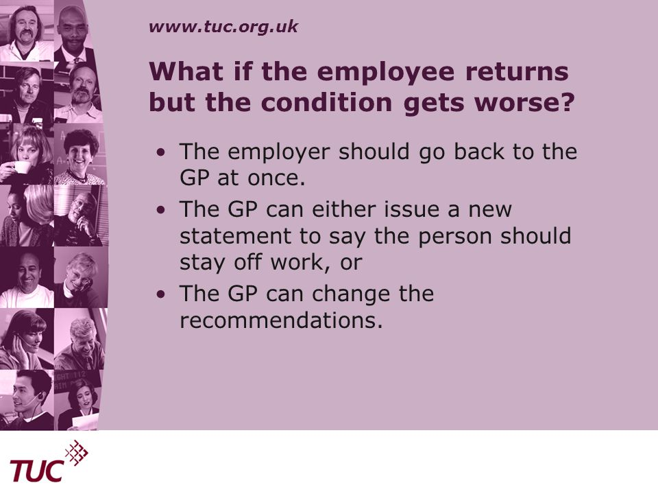 What if the employee returns but the condition gets worse