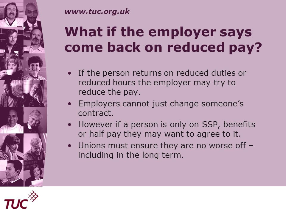 What if the employer says come back on reduced pay