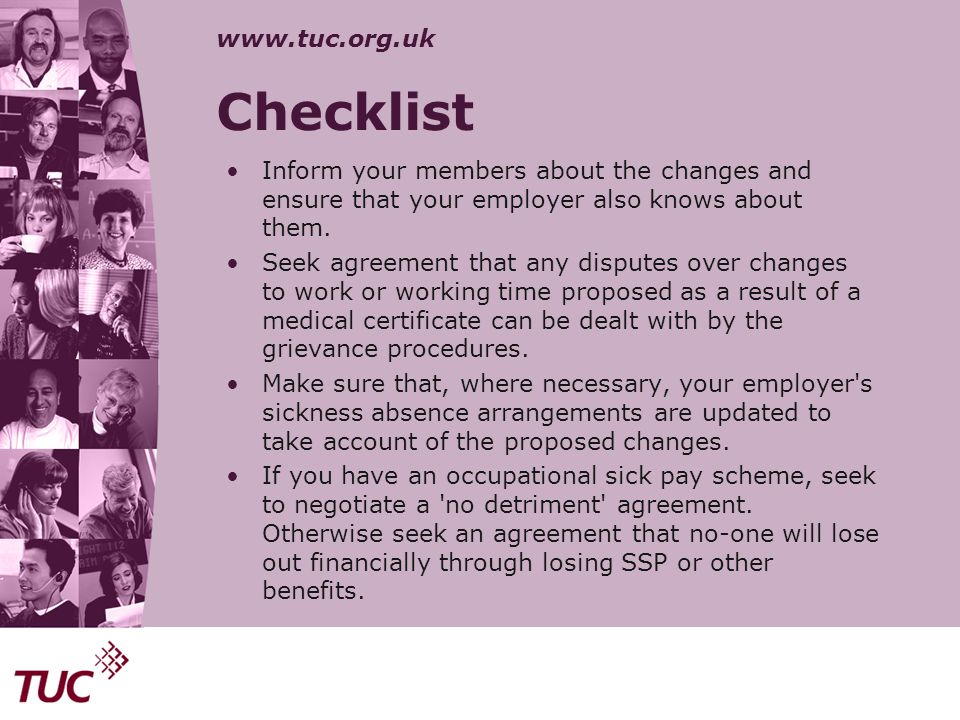 Checklist Inform your members about the changes and ensure that your employer also knows about them.