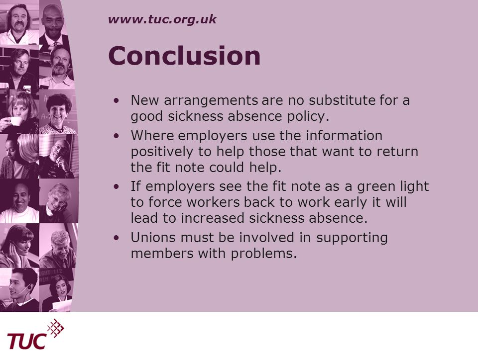 Conclusion New arrangements are no substitute for a good sickness absence policy.