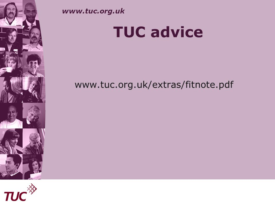 TUC advice www.tuc.org.uk/extras/fitnote.pdf