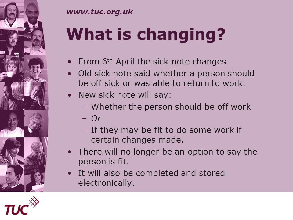 What is changing From 6th April the sick note changes