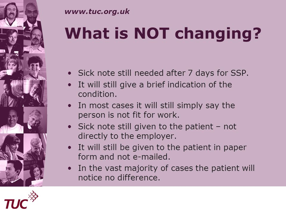 What is NOT changing Sick note still needed after 7 days for SSP.