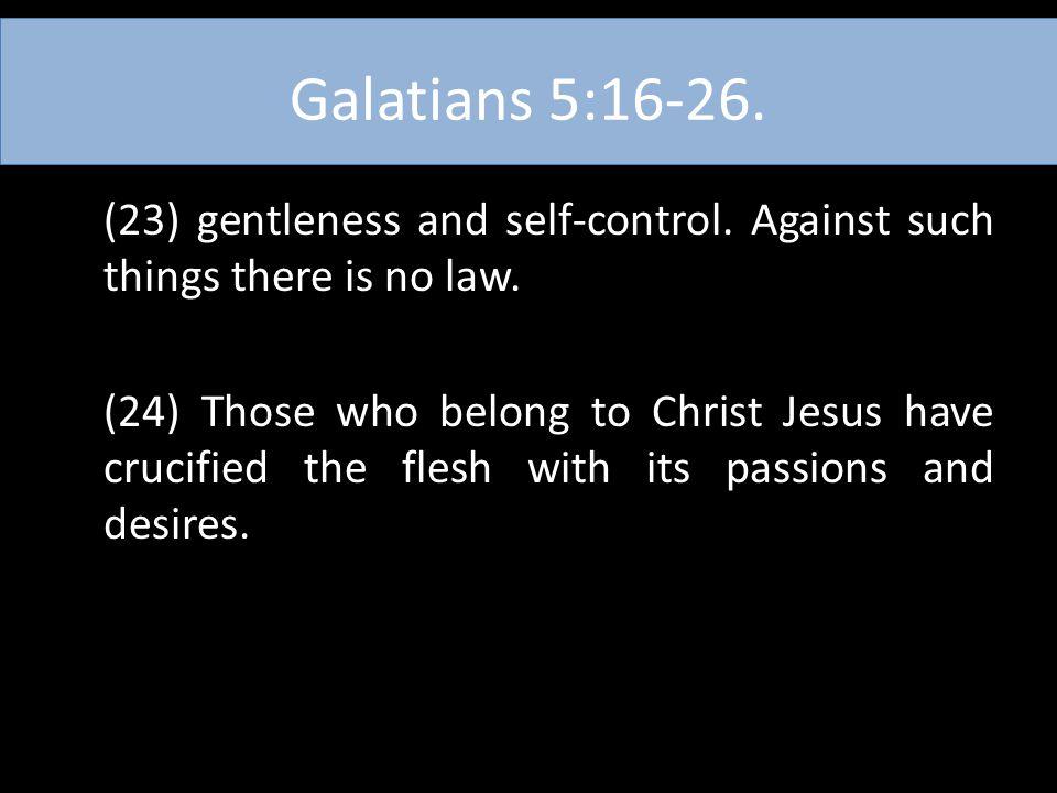 Galatians 5:16-26.