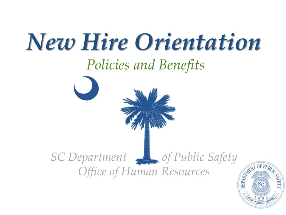 New Hire Orientation Policies and Benefits