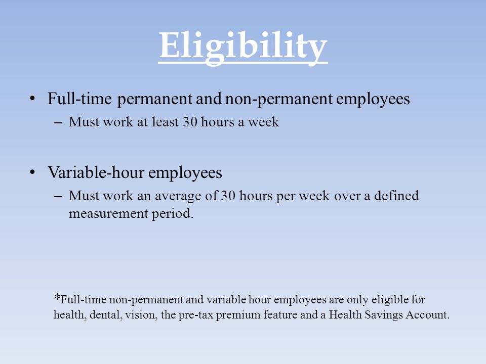 Eligibility Full-time permanent and non-permanent employees