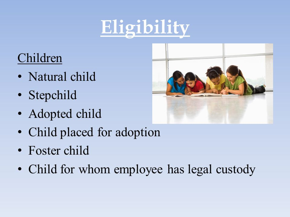 Eligibility Children Natural child Stepchild Adopted child