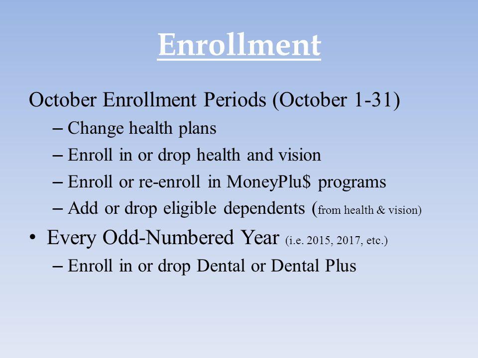 Enrollment October Enrollment Periods (October 1-31)