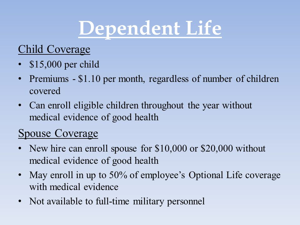 Dependent Life Child Coverage Spouse Coverage $15,000 per child