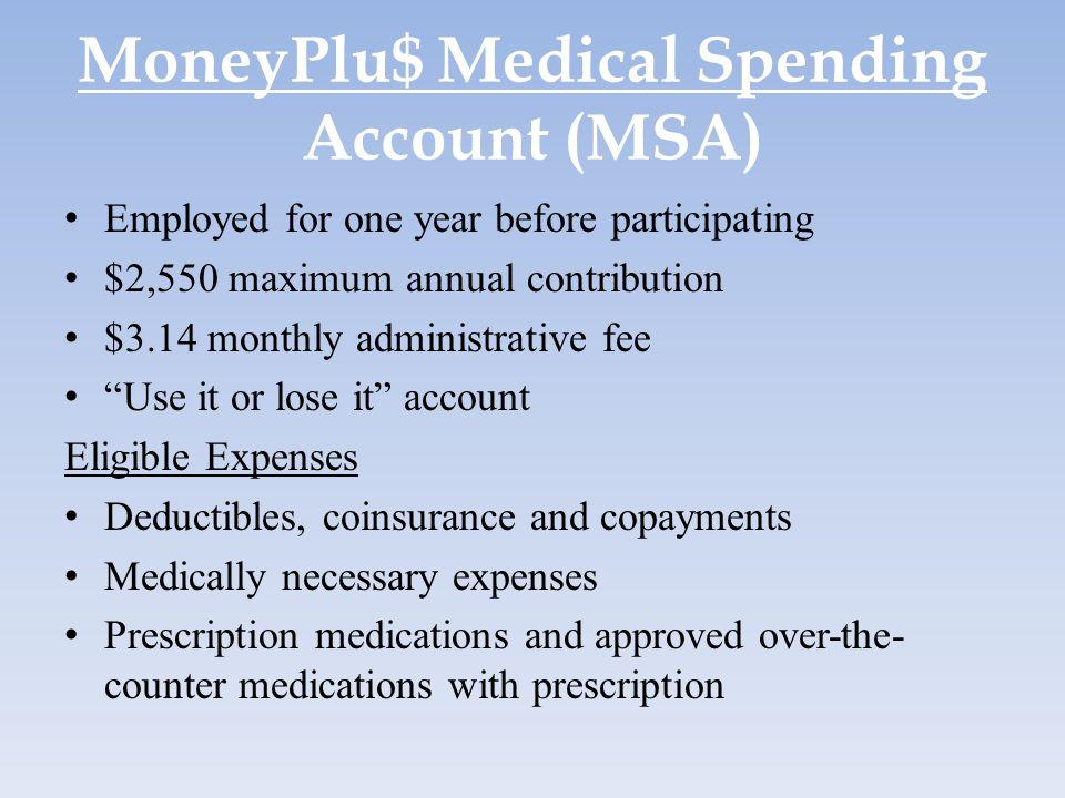 MoneyPlu$ Medical Spending Account (MSA)