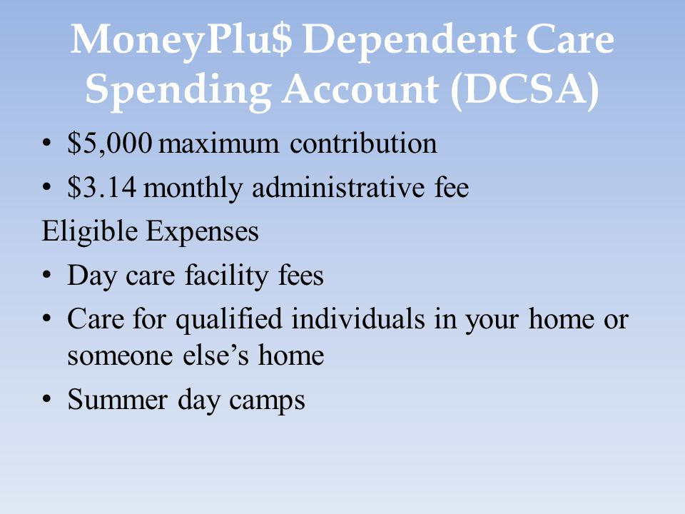 MoneyPlu$ Dependent Care Spending Account (DCSA)