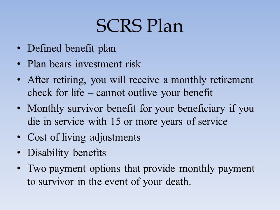 SCRS Plan Defined benefit plan Plan bears investment risk