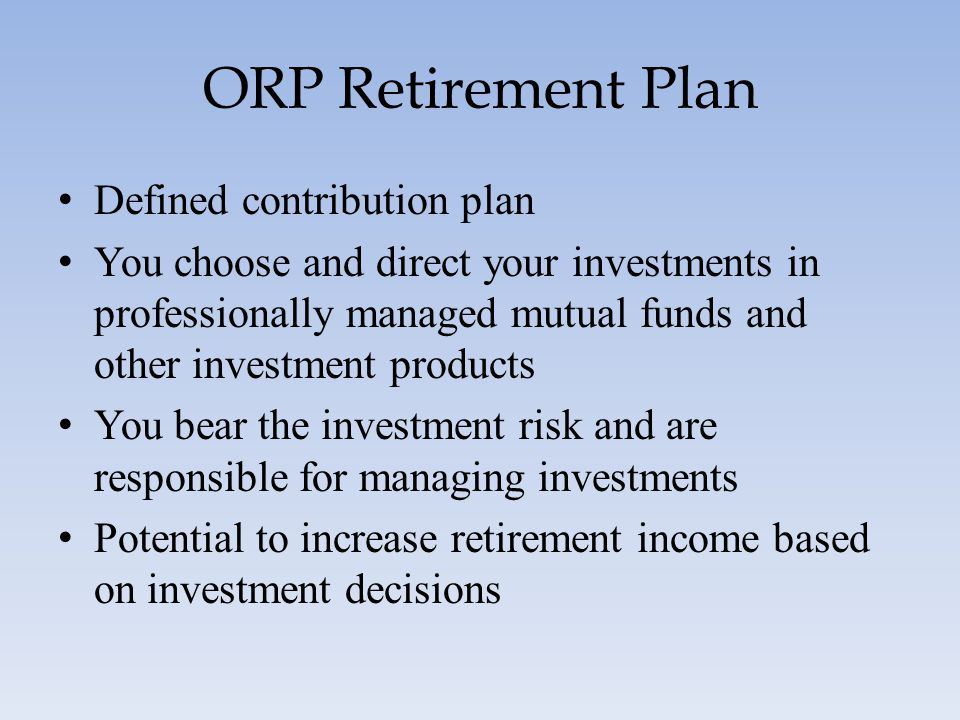 ORP Retirement Plan Defined contribution plan