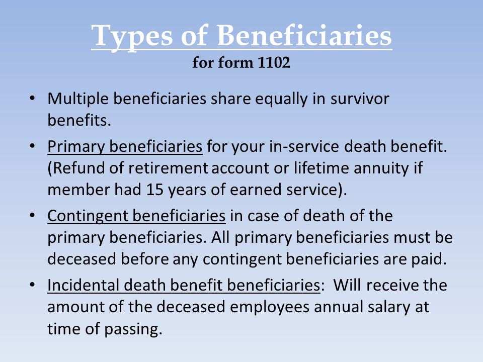 Types of Beneficiaries for form 1102