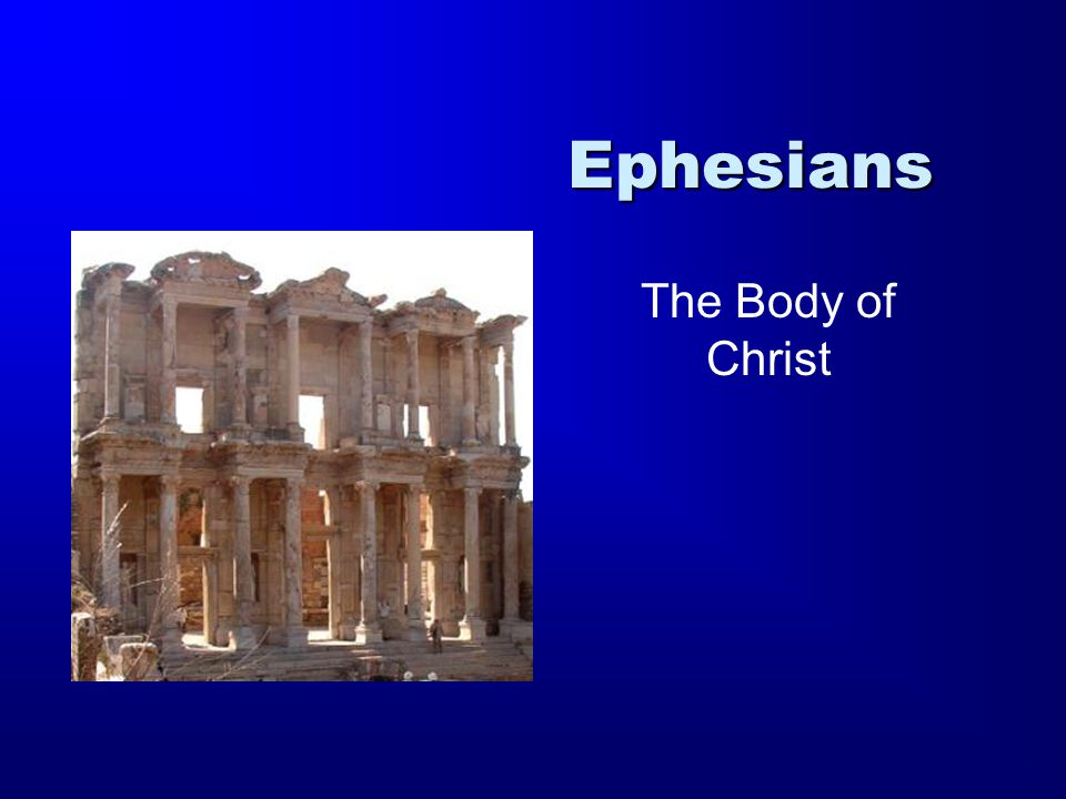 Ephesians The Body of Christ
