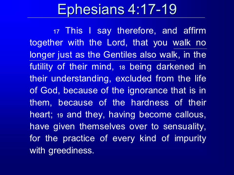 Ephesians 4:17-19